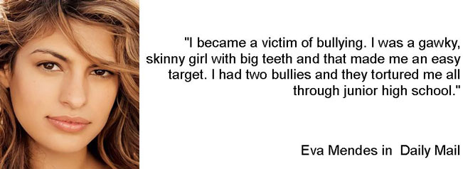 Eva Mendes was bullied