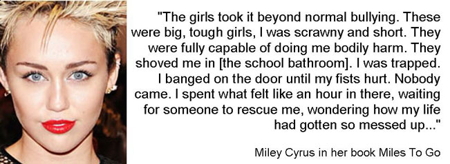 Miley Cyrus was bullied