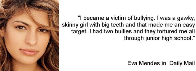 Eva Mendes was bullied