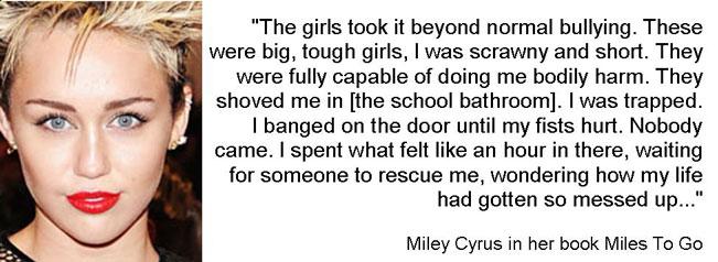 Miley Cyrus was bullied